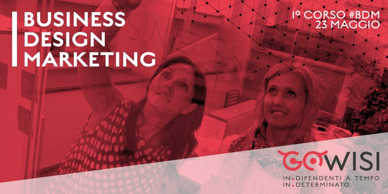 1° Corso di Business Design Marketing promosso da GOWISI